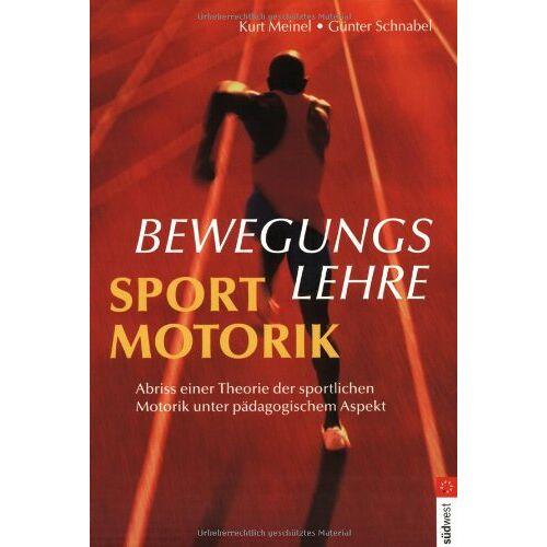 Kurt Meinel - Bewegungslehre - Sportmotorik - Preis vom 26.07.2021 04:48:14 h