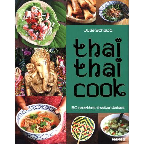 Julie Schwob - Thaï thaï cook - Preis vom 23.09.2021 04:56:55 h