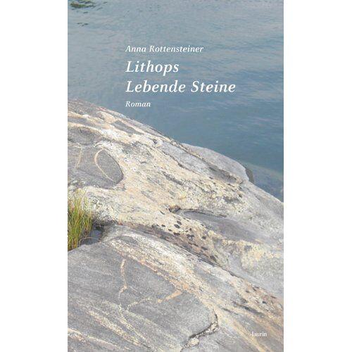 Anna Rottensteiner - Lithops. Lebende Steine: Roman - Preis vom 13.10.2021 04:51:42 h