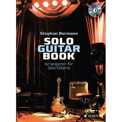 Stephan Bormann - Solo Guitar Book: Arrangieren für Solo-Gitarre. Gitarre. Lehrbuch mit CD. - Preis vom 15.06.2021 04:47:52 h
