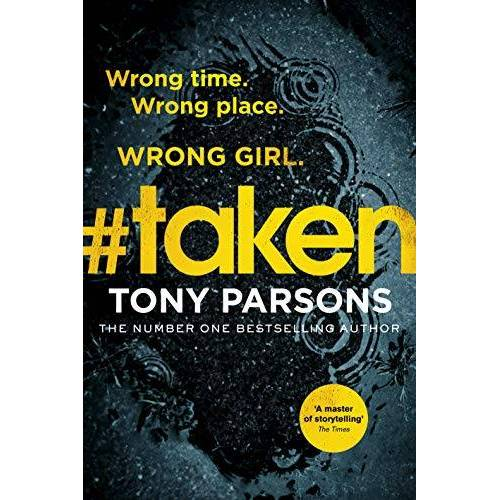 Tony Parsons - #taken: Wrong time. Wrong place. Wrong girl. - Preis vom 19.06.2021 04:48:54 h