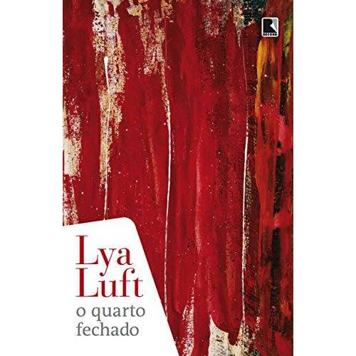 Lya Luft - O Quarto Fechado - Preis vom 21.06.2021 04:48:19 h