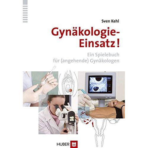 Sven Kehl - Gynäkologie-Einsatz!: Ein Spielebuch für (angehende) Gynäkologen - Preis vom 17.06.2021 04:48:08 h