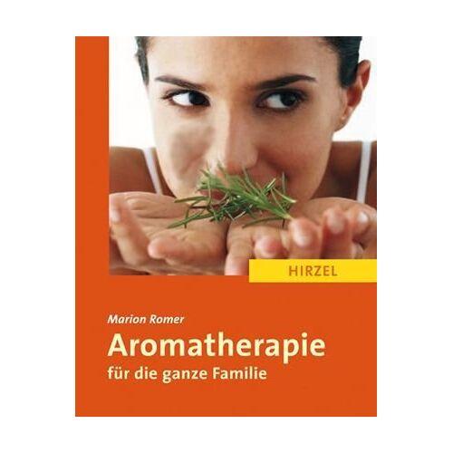 Marion Romer - Aromatherapie für die ganze Familie - Preis vom 16.10.2021 04:56:05 h
