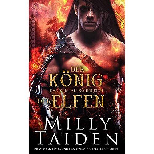 Milly Taiden - Der König Der Elfen (Das Kristallkönigreich, Band 2) - Preis vom 20.10.2021 04:52:31 h