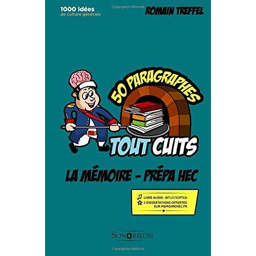 Romain Treffel - La mémoire - Prépa HEC (références classiques): 50 paragraphes tout cuits (50 paragraphes tout cuits - Prépa HEC 2019) - Preis vom 15.06.2021 04:47:52 h
