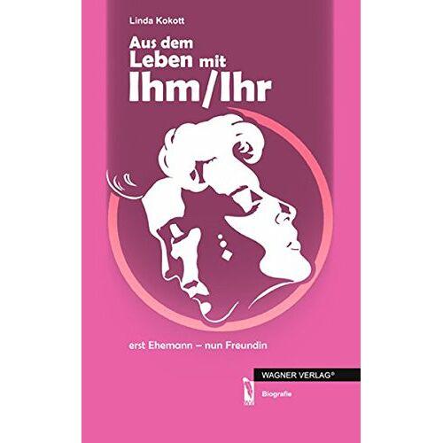 Linda Kokott - Aus dem Leben mit Ihm/Ihr - Preis vom 21.06.2021 04:48:19 h