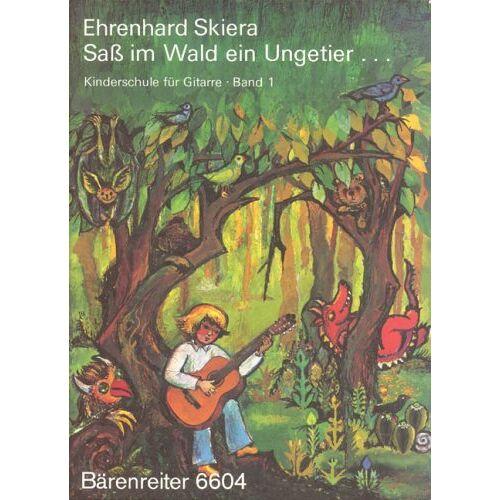 Ehrenhard Skiera - Gitarrenschule 1: Saß im Wald ein Ungetier ... - Preis vom 15.06.2021 04:47:52 h