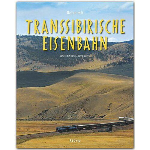 Autor: Bernd Klaube - Reise mit der TRANSSIBIRISCHEN EISENBAHN - Ein Bildband mit über 210 Abbildungen auf 140 Seiten - STÜRTZ Verlag (Premium) - Preis vom 19.06.2021 04:48:54 h