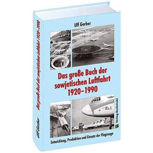 Ulf Gerber - Das große Buch der sowjetischen Luftfahrt 1920–1990 - Preis vom 22.06.2021 04:48:15 h