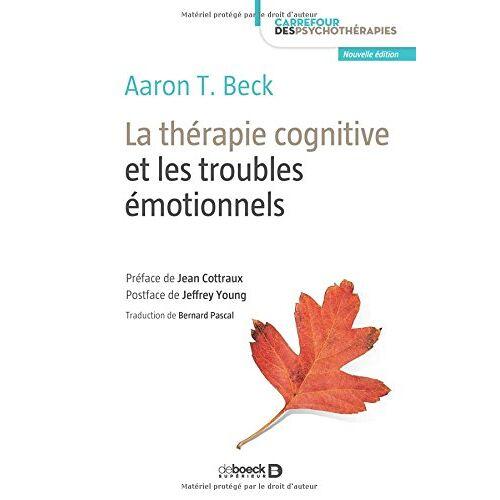 Aaron Beck - La thérapie cognitive et les troubles émotionnels - Preis vom 17.09.2021 04:57:06 h