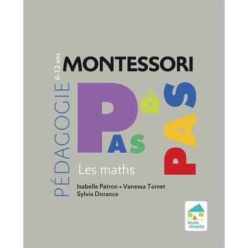- Les maths 6-12 ans (Montessori pas à pas) - Preis vom 24.07.2021 04:46:39 h