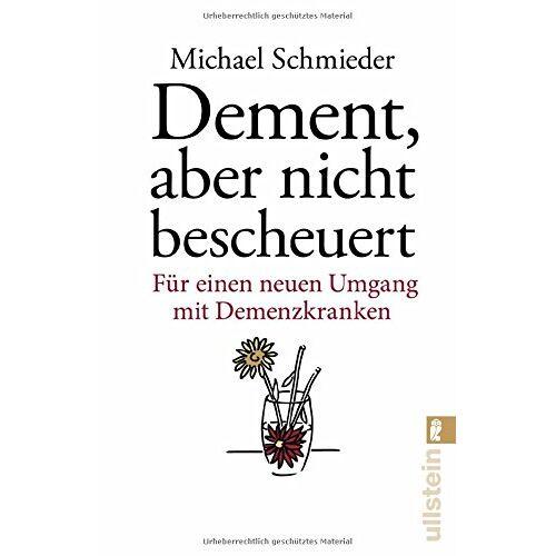 Michael Schmieder - Dement, aber nicht bescheuert: Für einen neuen Umgang mit Demenzkranken - Preis vom 23.07.2021 04:48:01 h