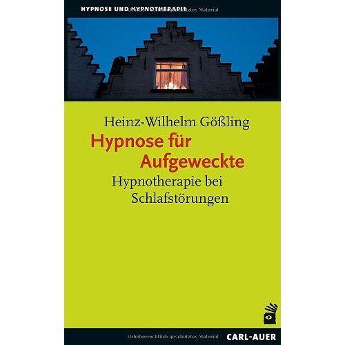 Heinz-Wilhelm Gößling - Hypnose fÃ1/4r Aufgeweckte: Hypnotherapie bei Schlafstörungen - Preis vom 16.06.2021 04:47:02 h