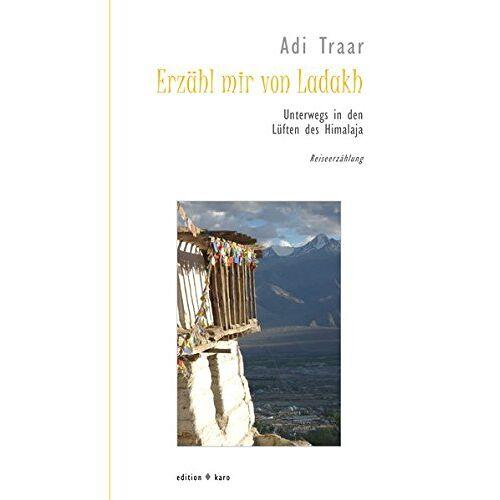 Adi Traar - Erzähl mir von Ladakh: Unterwegs in den Lüften des Himalaja - Preis vom 09.06.2021 04:47:15 h