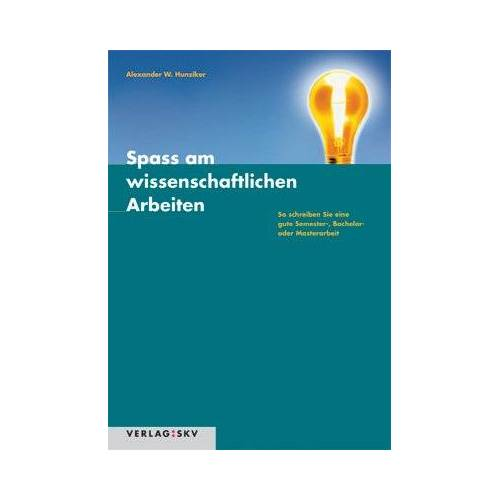 Hunziker, Alexander W - Spass am wissenschaftlichen Arbeiten: So schreiben Sie eine gute Semester-, Bachelor- oder Masterarbeit - Preis vom 17.06.2021 04:48:08 h