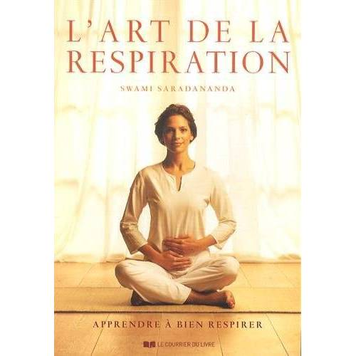 Swami Saradananda - L'art de la respiration : Apprendre à bien respirer - Preis vom 15.06.2021 04:47:52 h