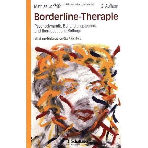 Mathias Lohmer - Borderline-Therapie: Psychodynamik, Behandlungstechnik und therapeutische Settings - Preis vom 24.07.2021 04:46:39 h