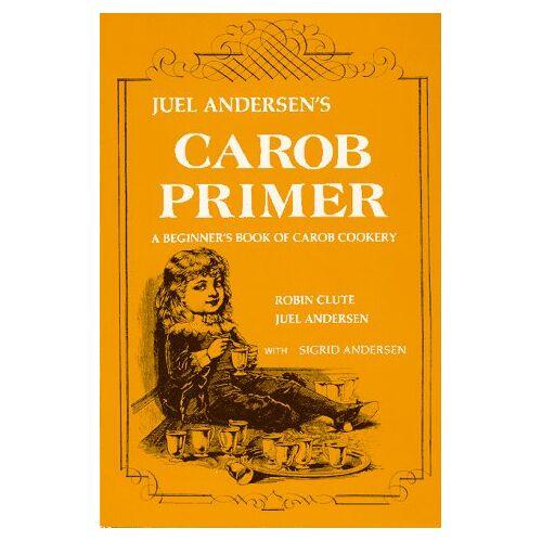 - Juel Andersen's Carob Primer: A Beginner's Book of Carob Cookery - Preis vom 22.06.2021 04:48:15 h