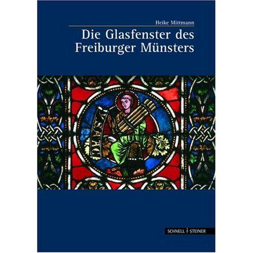 Heike Mittmann - Die Glasfenster des Freiburger Münsters - Preis vom 22.06.2021 04:48:15 h