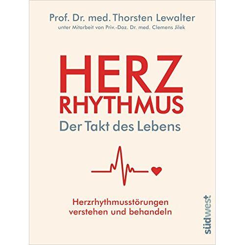 Thorsten Lewalter - Herzrhythmus – Der Takt des Lebens. Herzrhythmusstörungen verstehen und behandeln - Preis vom 13.06.2021 04:45:58 h