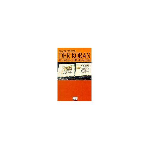 Hans Zirker - Der Koran. Zugänge und Lesarten - Preis vom 20.06.2021 04:47:58 h