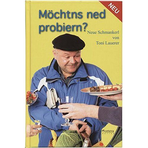 Toni Lauerer - Möchtns ned probiern?: Neue Schmankerl von Toni Lauerer - Preis vom 11.06.2021 04:46:58 h