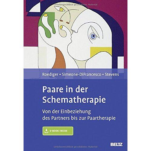 Eckhard Roediger - Paare in der Schematherapie: Von der Einbeziehung des Partners bis zur Paartherapie. Mit E-Book inside - Preis vom 15.10.2021 04:56:39 h