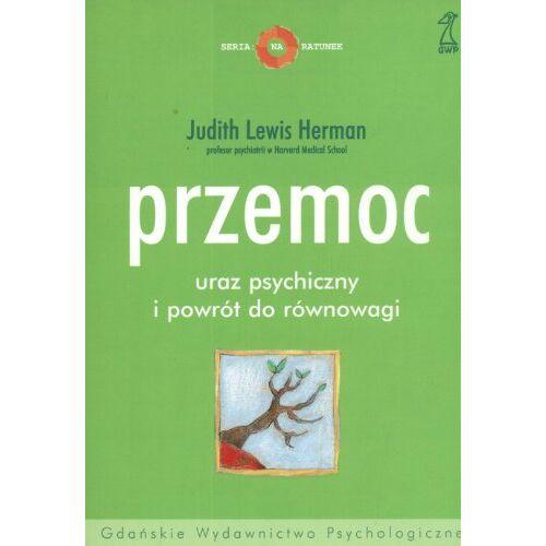 Herman, Judith Lewis - Przemoc uraz psychiczny i powrót do równowagi - Preis vom 23.07.2021 04:48:01 h
