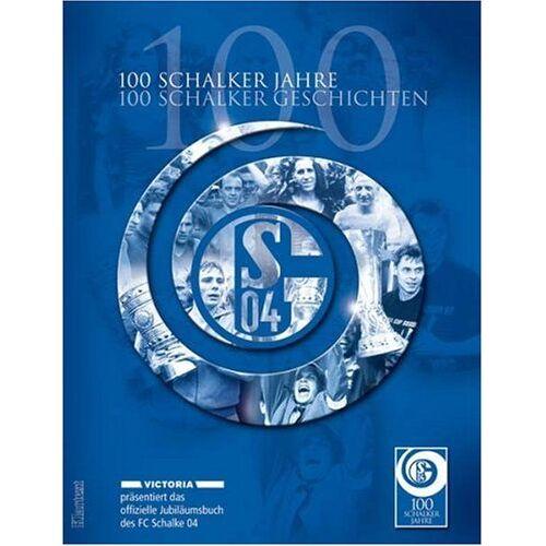 Gerd Voss - 100 Schalker Jahre - 100 Schalker Geschichten. Das offizielle Jubiläumsbuch des FC Schalke 04 - Preis vom 24.07.2021 04:46:39 h