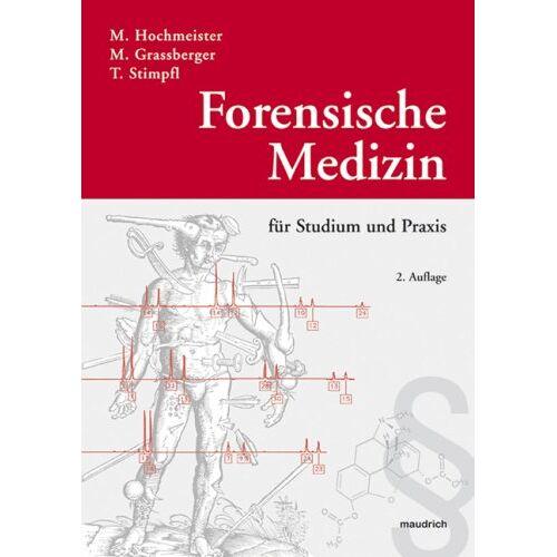 Manfred Hochmeister - Forensische Medizin für Studium und Praxis - Preis vom 29.07.2021 04:48:49 h