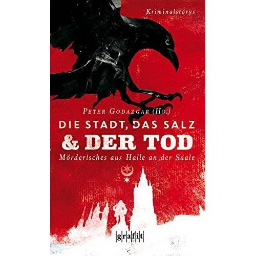 Peter Godazgar - Die Stadt, das Salz und der Tod: Mörderisches aus Halle an der Saale - Preis vom 16.05.2021 04:43:40 h