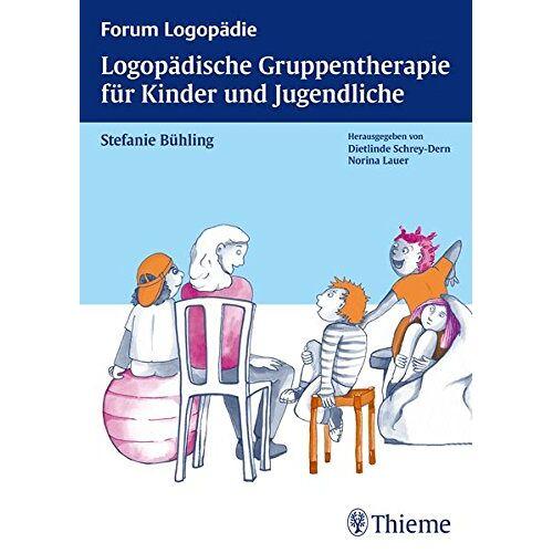 Stefanie Bühling - Logopädische Gruppentherapie für Kinder und Jugendliche (Reihe, FORUM LOGOPÄDIE) - Preis vom 12.10.2021 04:55:55 h