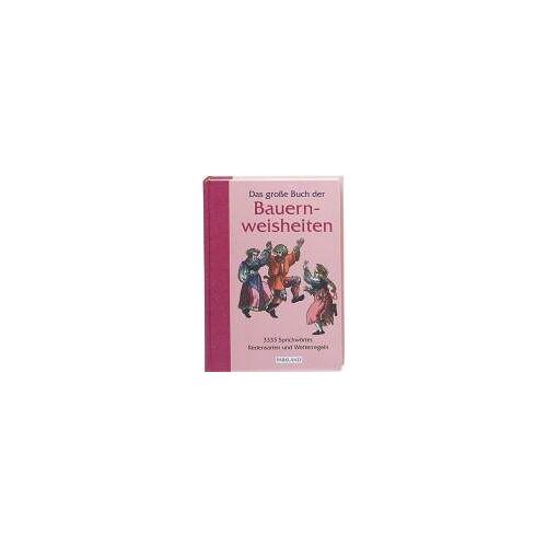 Rudolph Eisbrenner - Das große Buch der Bauernweisheiten - Preis vom 21.06.2021 04:48:19 h