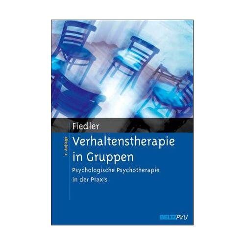 Peter Fiedler - Verhaltenstherapie in Gruppen: Psychologische Psychotherapie in der Praxis - Preis vom 19.06.2021 04:48:54 h