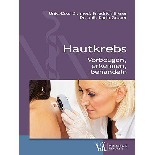 Friedrich Breier - Hautkrebs: Vorbeugen - erkennen - behandeln - Preis vom 15.06.2021 04:47:52 h