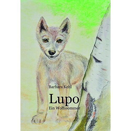 Barbara Kehl - Lupo - Ein Wolfssommer - Preis vom 13.06.2021 04:45:58 h