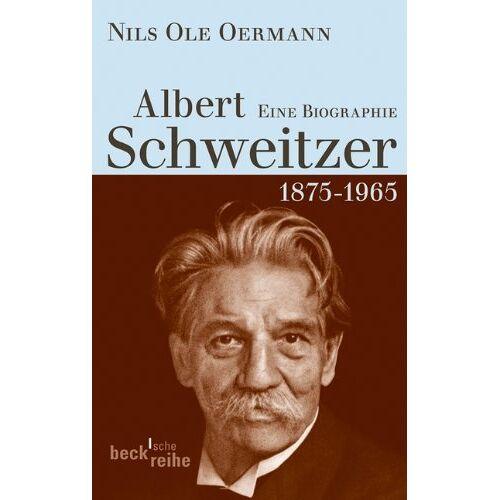 Oermann, Nils Ole - Albert Schweitzer: 1875-1965: Eine Biografie - Preis vom 22.06.2021 04:48:15 h