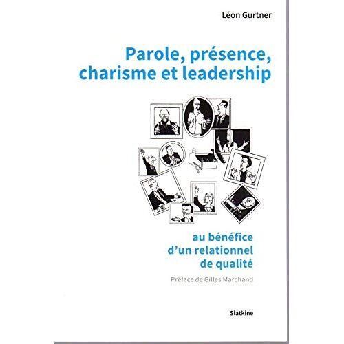 Léon Gurtner - Parole, présence, charisme et leadership - Preis vom 13.06.2021 04:45:58 h