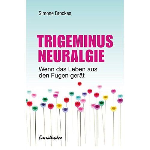 Simone Brockes - Trigeminus-Neuralgie: Wenn das Leben aus den Fugen gerät - Preis vom 18.06.2021 04:47:54 h