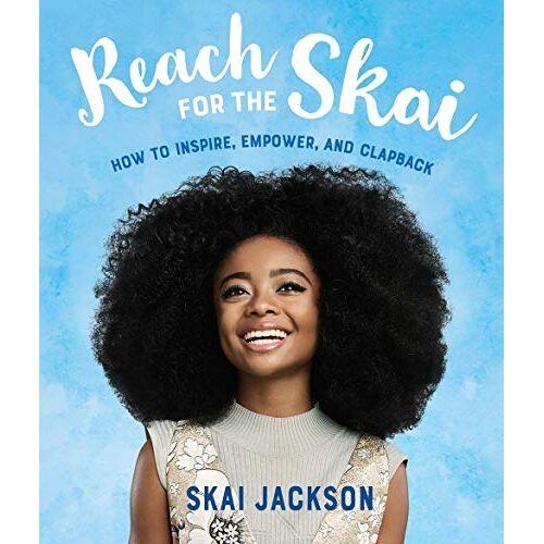 Skai Jackson - Reach for the Skai: How to Inspire, Empower, and Clapback - Preis vom 29.07.2021 04:48:49 h