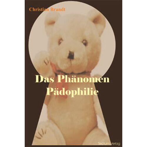 Christian Brandt - Das Phänomen Pädophilie - Preis vom 16.06.2021 04:47:02 h