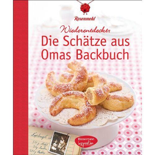Rosenmehl - Die Schätze aus Omas Backbuch: 100 fast vergessene Lieblingsrezepte - Preis vom 18.06.2021 04:47:54 h