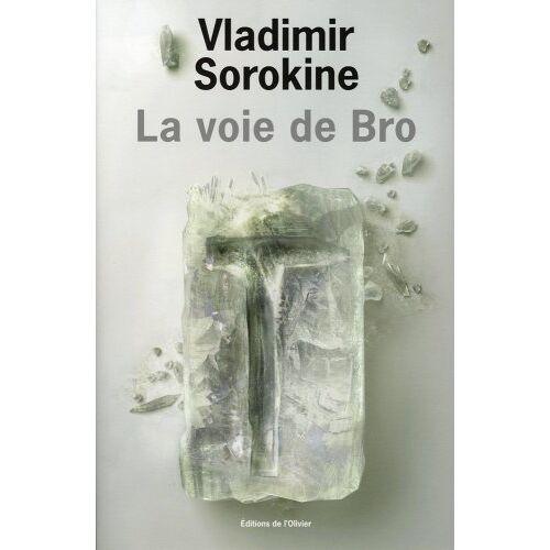 Vladimir Sorokine - La voie de Bro - Preis vom 11.06.2021 04:46:58 h
