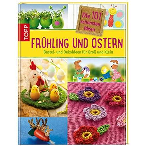 - Die 101 schönsten Ideen Frühling und Ostern: Bastel- und Dekoideen für Groß und Klein - Preis vom 15.06.2021 04:47:52 h