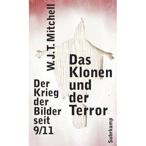 Mitchell, W. J. T. - Das Klonen und der Terror: Der Krieg der Bilder seit 9/11 - Preis vom 12.06.2021 04:48:00 h