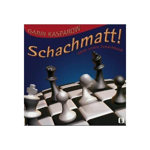 Garri Kasparow - Schachmatt! Mein erstes Schachbuch - Preis vom 22.07.2021 04:48:11 h