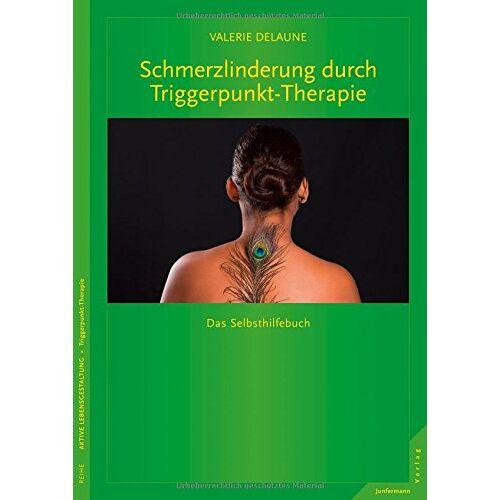 Valerie DeLaune - Schmerzlinderung durch Triggerpunkt-Therapie: Das Selbsthilfebuch - Preis vom 02.08.2021 04:48:42 h