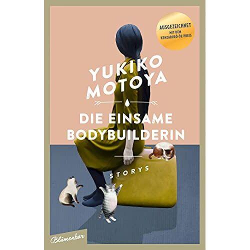 Yukiko Motoya - Die einsame Bodybuilderin: Storys - Preis vom 13.06.2021 04:45:58 h