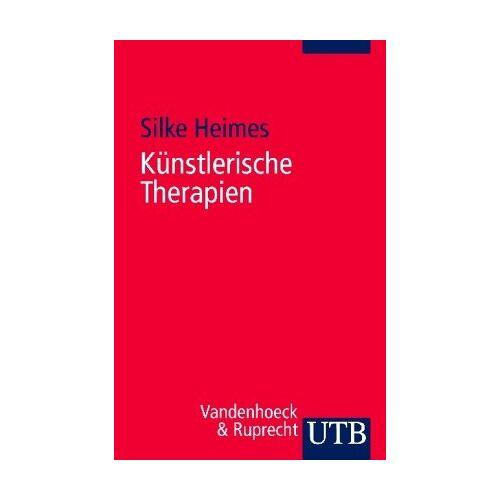 Silke Heimes - Künstlerische Therapien: Ein intermedialer Ansatz - Preis vom 02.08.2021 04:48:42 h